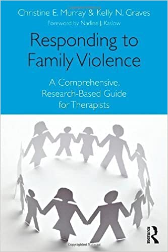 Book Responding to Family Violence: A Comprehensive, Research-Based Guide for Therapists by Christine E. Murray (2012-09-18)