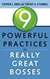 9 Powerful Practices of Really Great Bosses, Stephen Kohn and Vincent O'Connell, 160163272X