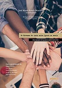 Os Sistemas de Apoio entre Iguais na escola: Das equipes de ajuda à cybermentoria (