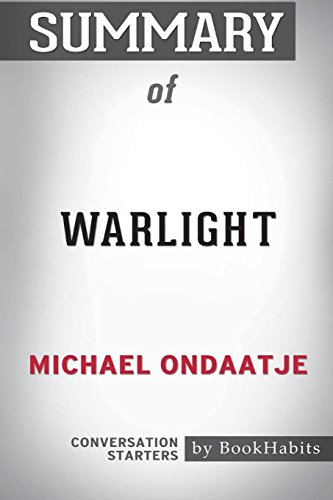 Book cover from Summary of Warlight by Michael Ondaatje: Conversation Starters by Bookhabits