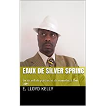 Eaux de Silver Spring: Un recueil de poèmes et de nouvelles à leur sujet (French Edition)
