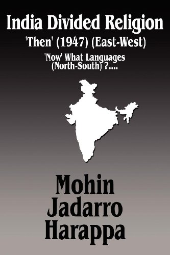 India Divided Religion 'Then' (1947) (East-West): 'Now' What Languages ( North-South ) ?....