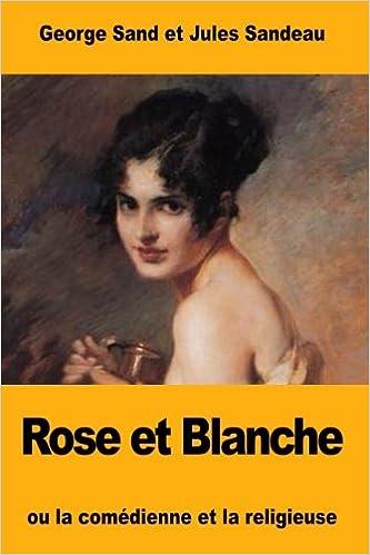 Rose et Blanche: ou la comédienne et la religieuse: Amazon ...