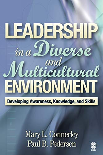 Leadership in a Diverse and Multicultural Environment: Developing Awareness, Knowledge, and Skills (NULL)