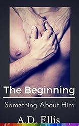Bryan & Jase, The Beginning: Something About Him
