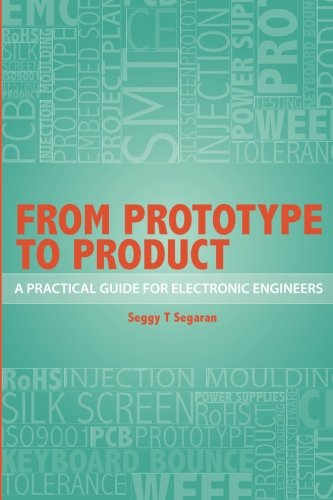 From Prototype to Product: A Practical Guide for Electronic Engineers