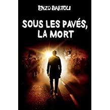 Sous les pavés, la mort (Brigade Criminelle t. 4) (French Edition)