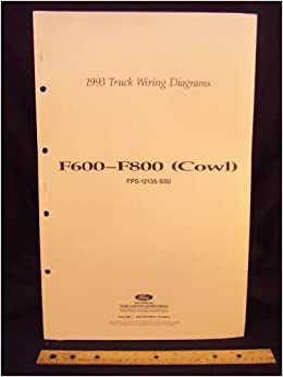 1993 ford f600, f700, & f800 series cowl truck electrical wiring diagrams /  schematics loose leaf – january 1, 1992