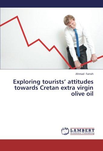 Download Exploring tourists' attitudes towards Cretan extra virgin olive oil PDF