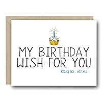 Funny Birthday Card - My Birthday Wish For You. Lots of Sex... With Me