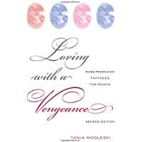 Loving with a Vengeance: Mass Produced Fantasies for Women