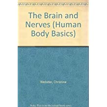 [(The Brain and Nerves)] [Author: Christine Webster] published on (January, 2006)