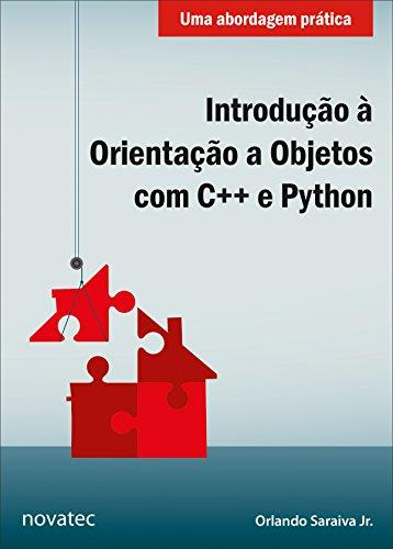 Introdução à Orientação A Objetos Com C++ E Python: Uma Abordagem Prática (Portuguese Edition) Download.zip