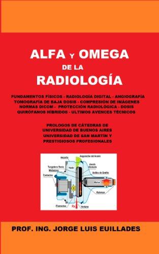 Alfa y Omega de la Radiología (Spanish Edition) by [Euillades, Jorge Luis