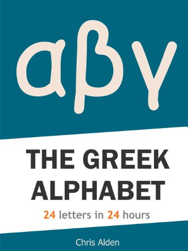 The Greek Alphabet: 24 Letters in 24 (Greek Alphabet)