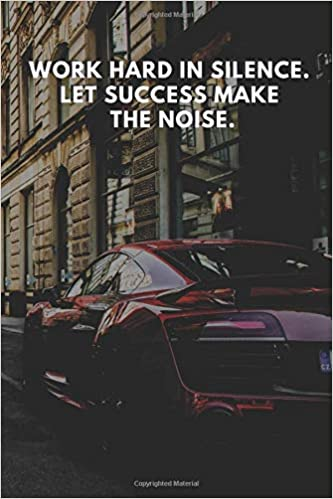 Work Hard In Silence Let Success Make The Noise Motivational