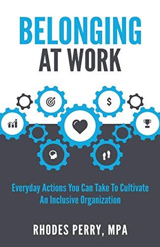 Belonging At Work: Everyday Acti...