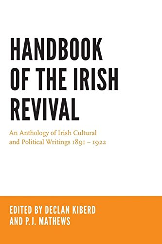 Handbook of the Irish Revival: An Anthology of Irish Cultural and Political Writings 1891–1922