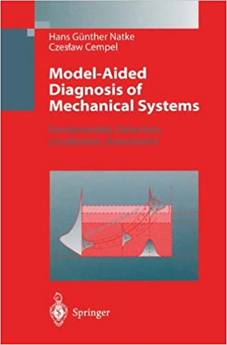 Model-Aided Diagnosis of Mechanical Systems: Fundamentals, Detection, Localization, Assessment