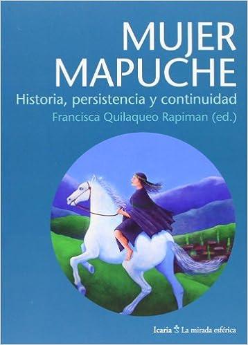 Mujer mapuche: Francisca, (ed.) Quilaqueo Rapiman: 9788498884890: Amazon.com: Books