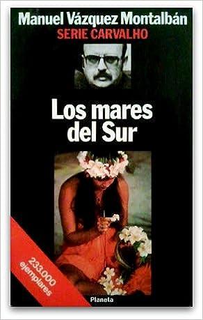 Los Mares Del Sur Manuel Vazquez Montalban 9788432069178 Books