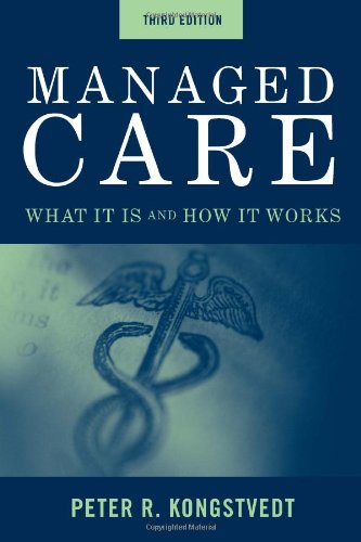 Managed Care: What It Is And How It Works (Managed Health Care Handbook ( Kongstvedt)) by Brand: Jones Bartlett Learning