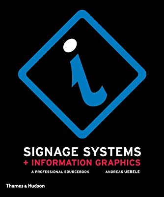 Signage Systems and Information Graphics: A Professional Sourcebook by Thames & Hudson