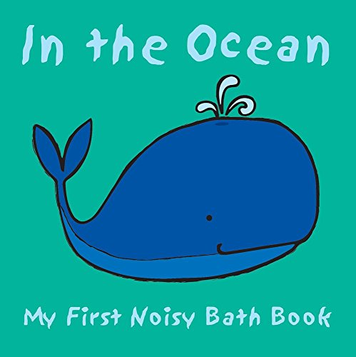 In the Ocean (My First Noisy Bath Books) por Debbie Rivers-Moore