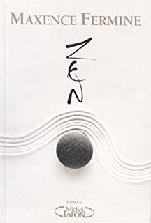 Zen, Fermine, Maxence