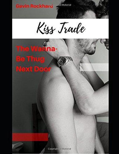 Kiss Trade: The Wanna-Be Thug Next Door