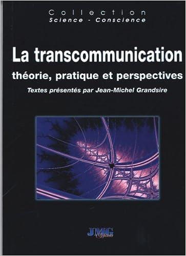 En ligne La Transcommunication : Théorie, pratique et perspectives pdf ebook