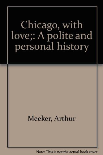 Chicago, With Love by Arthur Meeker