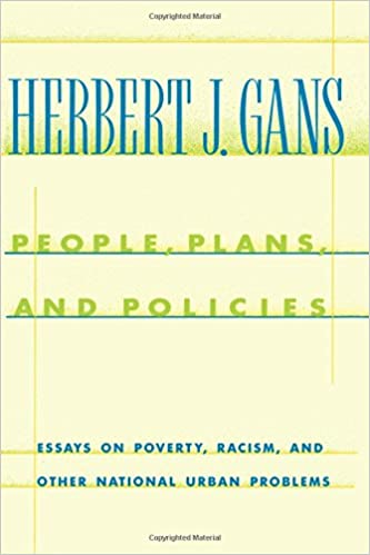Thesis In Essay People Plans And Policies Essays On Poverty Racism And Other National  Urban Problems A Morningside Book Herbert J Gans   Amazoncom  Science And Literature Essay also Essay Thesis Statements People Plans And Policies Essays On Poverty Racism And Other  Essay In English For Students