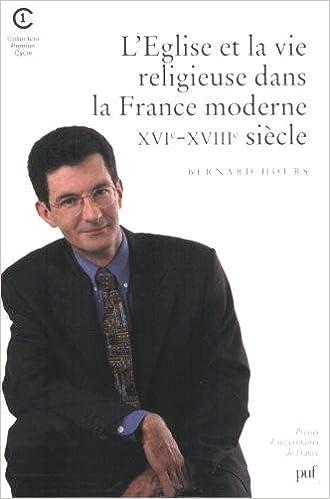 Lire un Église et la vie religieuse dans la France moderne XVIe-XVIIIe pdf, epub