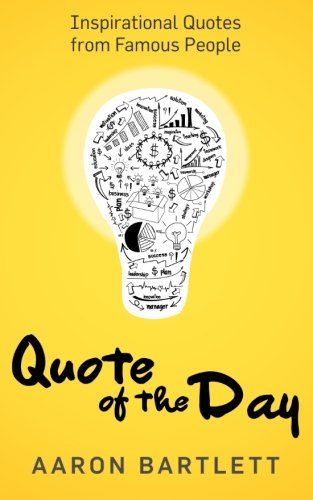 Quote of the Day: Inspirational Quotes from Famous People