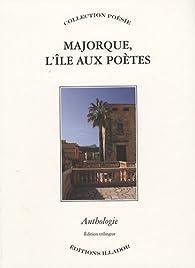 Majorque, l'île aux poètes par Bernard Pons