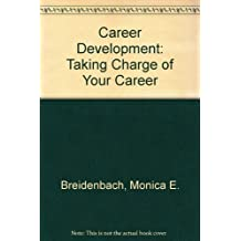 Career Development: Taking Charge of Your Career