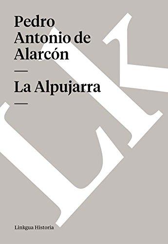 Descargar Libro La Alpujarra De Pedro Antonio Pedro Antonio De Alarcón
