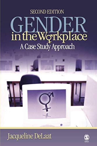 Gender in the Workplace: A Case Study Approach (NULL)
