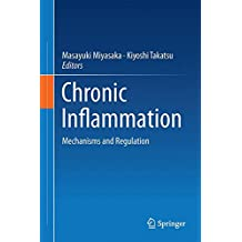Chronic Inflammation: Mechanisms and Regulation
