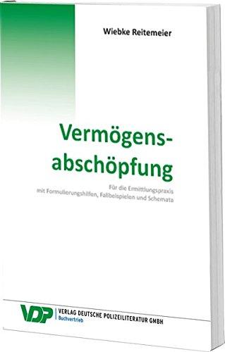 Vermögensabschöpfung: Für die Ermittlungspraxis mit Formulierungshilfen, Fallbeispielen und Schemata (VDP-Fachbuch) Taschenbuch – 1. Mai 2018 Wiebke Reitemeier Deutsche Polizeiliteratur 3801108074 Strafrecht