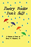 Book cover image for Poetry Books Don't Sell!