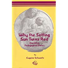 Why the Setting Sun Turns Red: And Other Pedagogical Stories