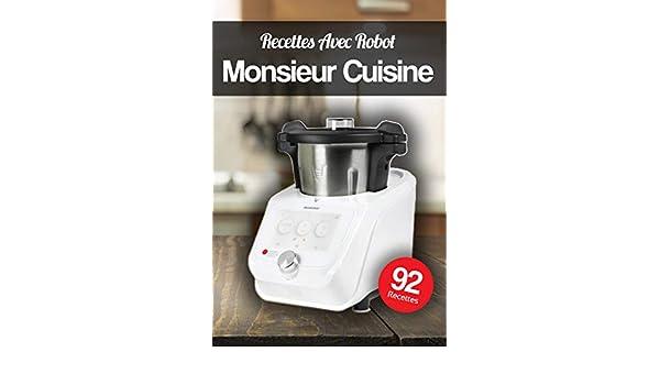 Recettes Avec Robot Monsieur Cuisine: Trouver linspiration en découvrant nos recettes! (French Edition) eBook: Edition, Bilando: Amazon.es: Tienda Kindle