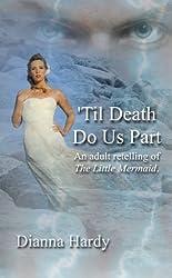 'Til Death Do Us Part: (an adult retelling of The Little Mermaid)