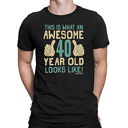 Buzz Shirts Mens 40th Birthday T Shirt This Is What An Awesome 40 Year Old