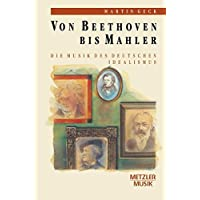 Von Beethoven bis Mahler: Die Musik des deutschen Idealismus
