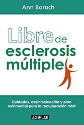 Libre de esclerosis multiple/ Healing Multiple Sclerosis