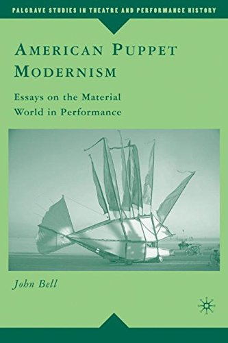 American Puppet Modernism: Essays on the Material World in Performance (Palgrave Studies in Theatre and Performance History) by Palgrave Macmillan