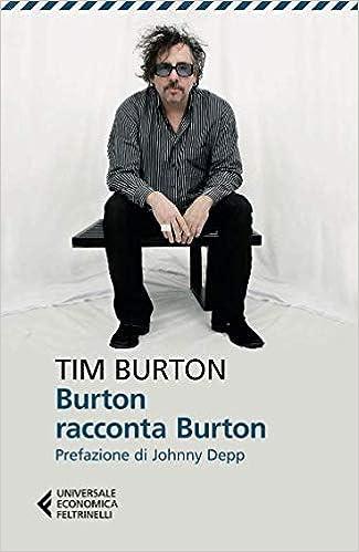 burton racconta burton  : Burton racconta Burton - M. Salisbury, G. De Marinis - Libri